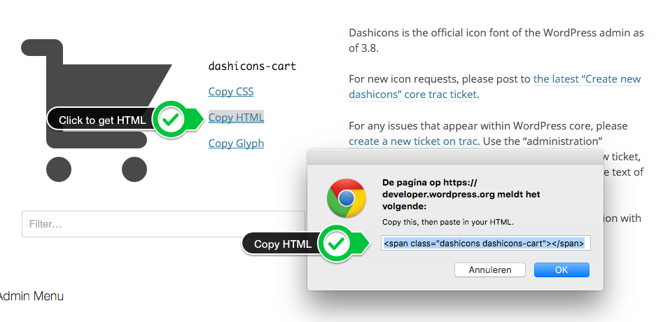 Go to the Dashicons page and select your icon. Click on Copy HTML to copy the HTML to your clipboard.